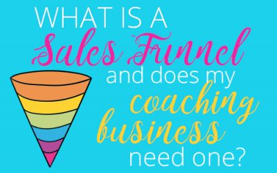 What is a Sales Funnel and Does My Coaching Business Need One?